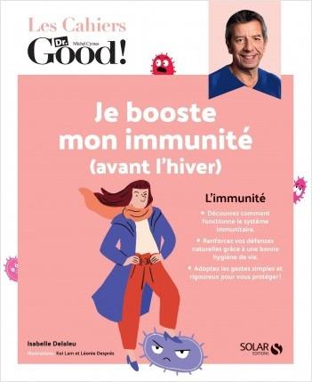 Les cahiers Dr Good. Je booste mon immunité (avant l'hiver)