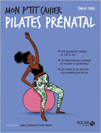 Mon p'tit cahier Pilates prénatal