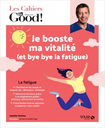 Cahier Dr.Good! Je booste ma vitalité (et bye bye la fatigue !)