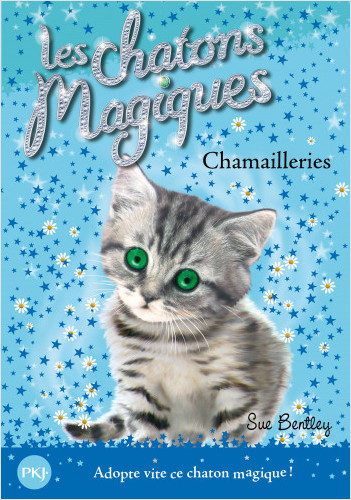 Les chatons magiques - tome 04 : Chamailleries