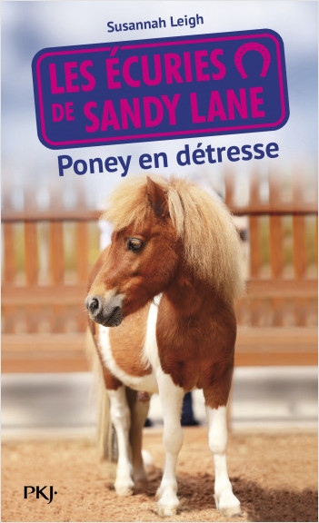 Les écuries de Sandy Lane T.2 : Poney en détresse