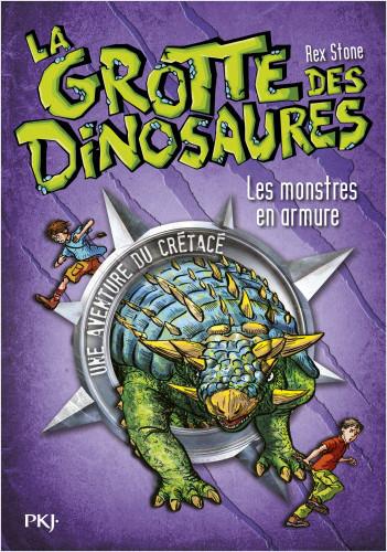 3. La grotte des dinosaures : Les monstres en armure