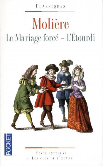 Le Mariage forcé / L'Etourdi
