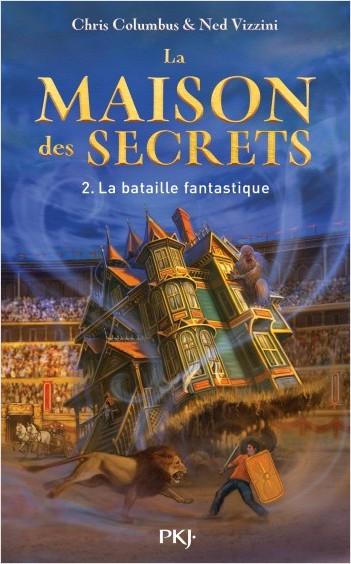 La Maison des Secrets - tome 2 : La Bataille fantastique
