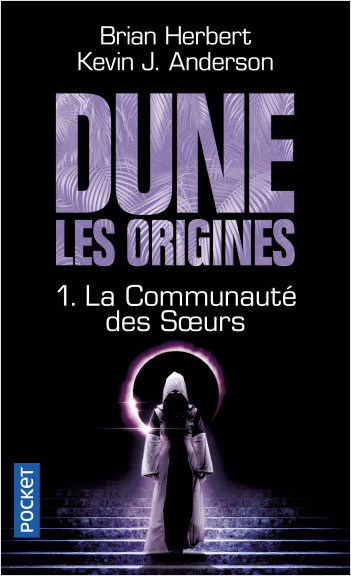 Dune, Les Origines - Tome 1 : La Communauté des Sœurs