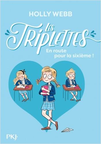 Les triplettes - tome 01 : En route pour la sixième !