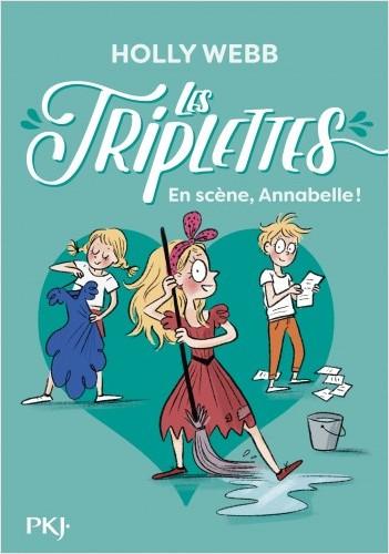 Les triplettes - tome 05 : En scène, Annabelle !