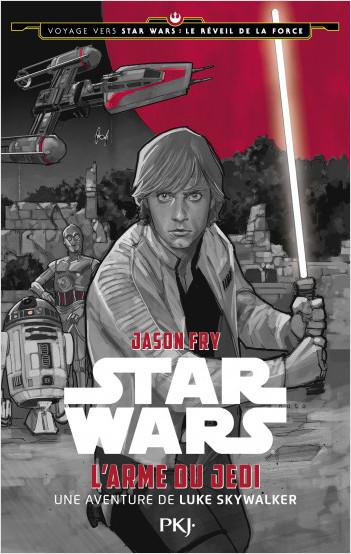 2. Voyage vers Star Wars, épisode VII :  L'arme du Jedi