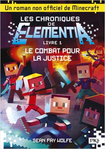 Les chroniques de Elementia - tome 1 : Le Combat pour la justice