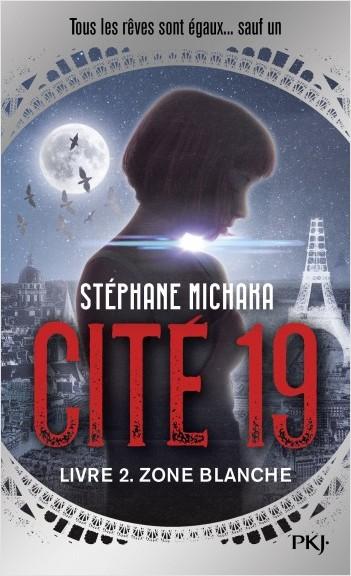 Cité 19 - tome 02 : Zone blanche