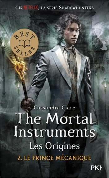 The Mortal Instruments, les origines - Tome 02: Le prince mécanique