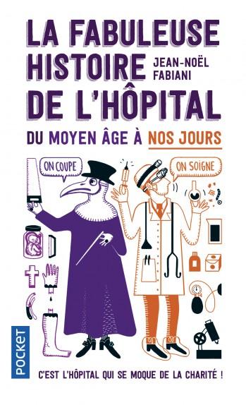 La Fabuleuse Histoire de l'hôpital du Moyen Âge à nos jours
