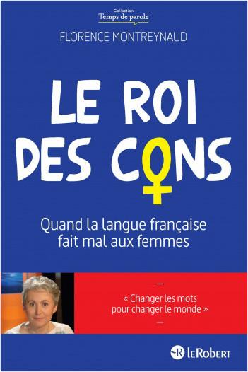 Le Roi des cons - Quand la langue française fait mal aux femmes