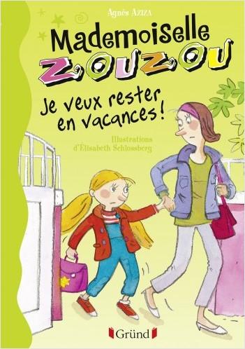 Mademoiselle Zouzou T19 - Je veux rester en vacances !