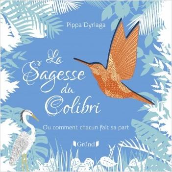 La sagesse du colibri – Album jeunesse découpes laser – À partir de 3 ans