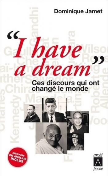 I have a dream - Ces discours qui ont changé le monde