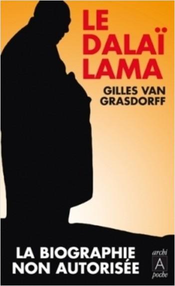 Le Dalaï-Lama - La biographie non autorisée