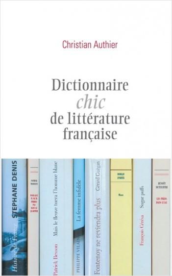 Dictionnaire chic de la littérature française