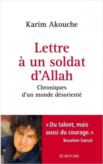 Lettre à un soldat d'Allah - Chroniques d'un monde désorienté