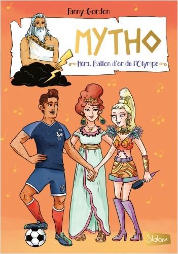 Mytho, Héra Ballon d'or de  l'Olympe  - Lecture roman jeunesse mythologie humour  - Dès 8 ans
