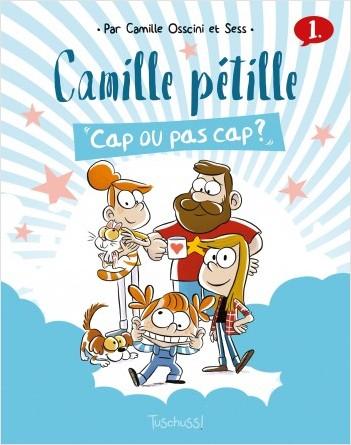 Camille Pétille (T1) : Cap ou pas cap ? -  Lecture BD jeunesse humour famille - Dès 7 ans