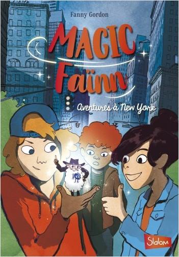 Magic Faïnn, Aventures à New York - Lecture roman jeunesse enquête - Dès 8 ans
