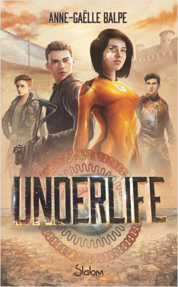Underlife - Lecture roman ado science-fiction dystopie - Dès 13 ans