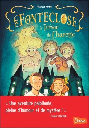 Fonteclose, Le Trésor de Charette - Lecture roman jeunesse fantastique enquête - Dès 8 ans