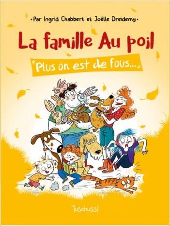 La famille Au poil (T2) : Plus on est de fous... - Lecture  BD jeunesse humour animaux - Dès 7 ans