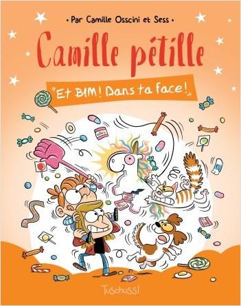 Camille Pétille (T2) : Et Bim ! Dans ta face - Lecture  BD jeunesse humour famille - Dès 7 ans