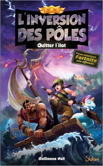 L'inversion des pôles (T2) : Quitter l'îlot - Lecture  roman jeunesse aventures Fortnite - Dès 10 ans
