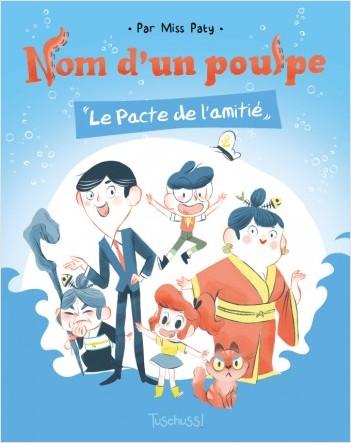 Nom d'un Poulpe ! : Le Pacte de l'amitié - Lecture BD jeunesse humour famille - Dès 7ans