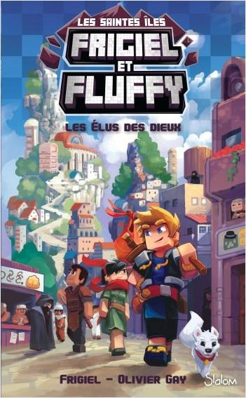 Frigiel et Fluffy, Le Cycle Sainte Îles (T1) : Les Élus des dieux  - Lecture roman jeunesse aventures Minecraft - Dès 8 ans