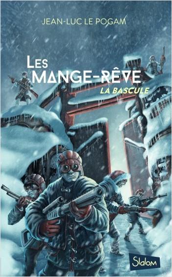 Les Mange-Rêve (T3) : La bascule - Lecture roman ado science-fiction dystopie - Dès 13 ans