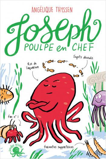 Joseph, poulpe en chef– Lecture roman jeunesse humour animaux – Dès 8 ans