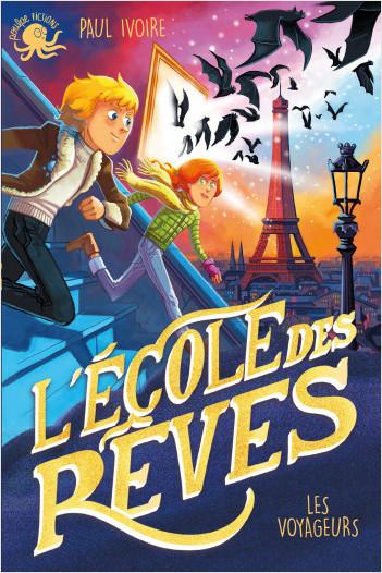 L'École des rêves - Les Voyageurs – Lecture roman jeunesse fantastique – Dès 8 ans