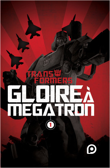The Transformers : Gloire à Mégatron - T1