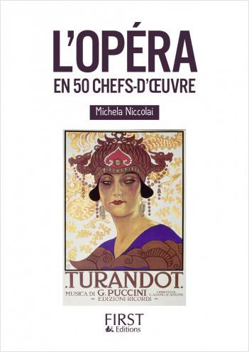 Petit livre de - L'Opéra en 50 chefs-d'oeuvre