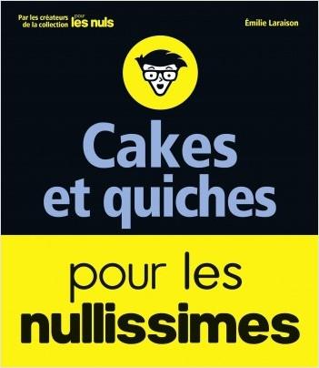 Cakes et quiches pour les nullissimes