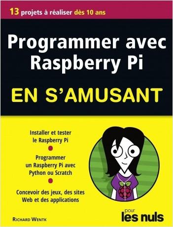 Programmer avec Raspberry Pi pour les Nuls en s'amusant mégapoche