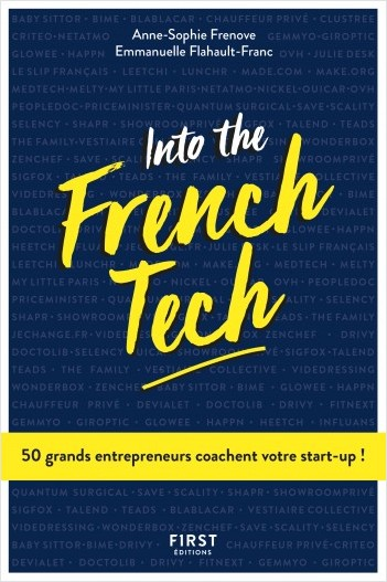 Into the French Tech - 50 grands entrepreneurs coachent votre start-up !