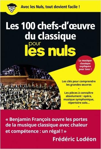 Les 100 chefs-d'oeuvre du classique pour les Nuls, poche