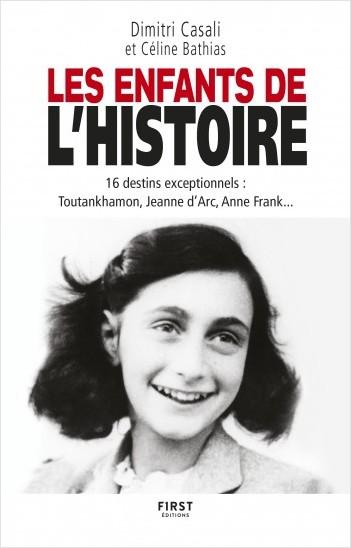 Les Enfants de l'Histoire - 16 destins exceptionnels, de l'Antiquité à nos jours