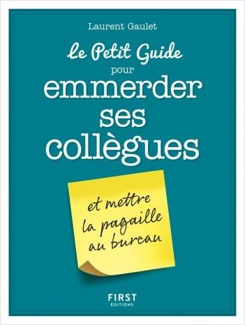 Le Petit Guide pour emmerder ses collègues