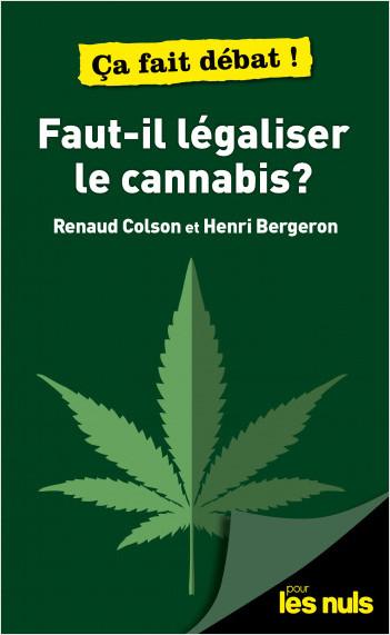 Faut-il légaliser le cannabis ? pour les Nuls - ça fait débat