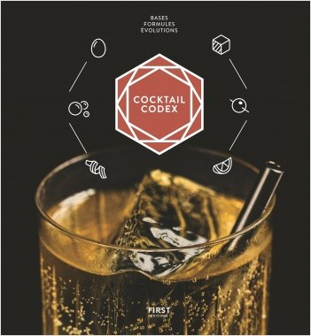 Cocktail codex - fondamentaux, techniques, déclinaisons