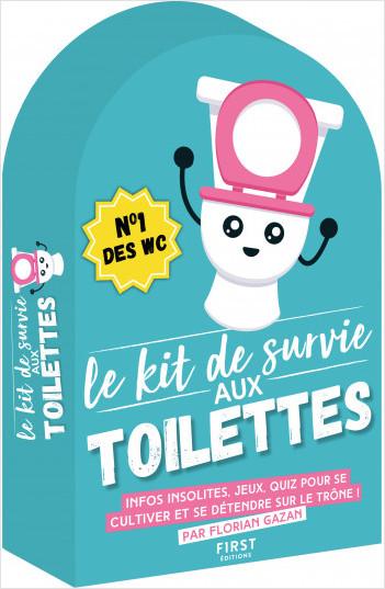 Le Kit de survie aux toilettes - des blagues, des infos insolites et des jeux pour ne jamais s'ennuyer au petit coin !