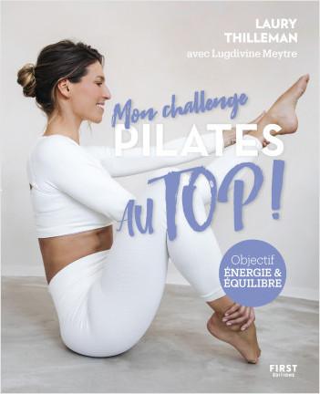 Mon challenge Pilates Au Top ! Objectif équilibre et énergie