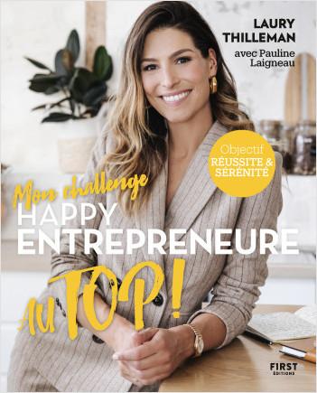 Mon challenge Happy entrepreneure Au Top ! Objectif réussite et sérénité