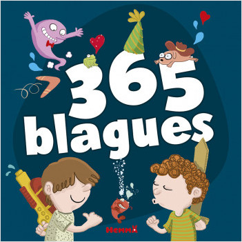 365 blagues - Livre de blagues, devinettes et histoires drôles - dès 7 ans